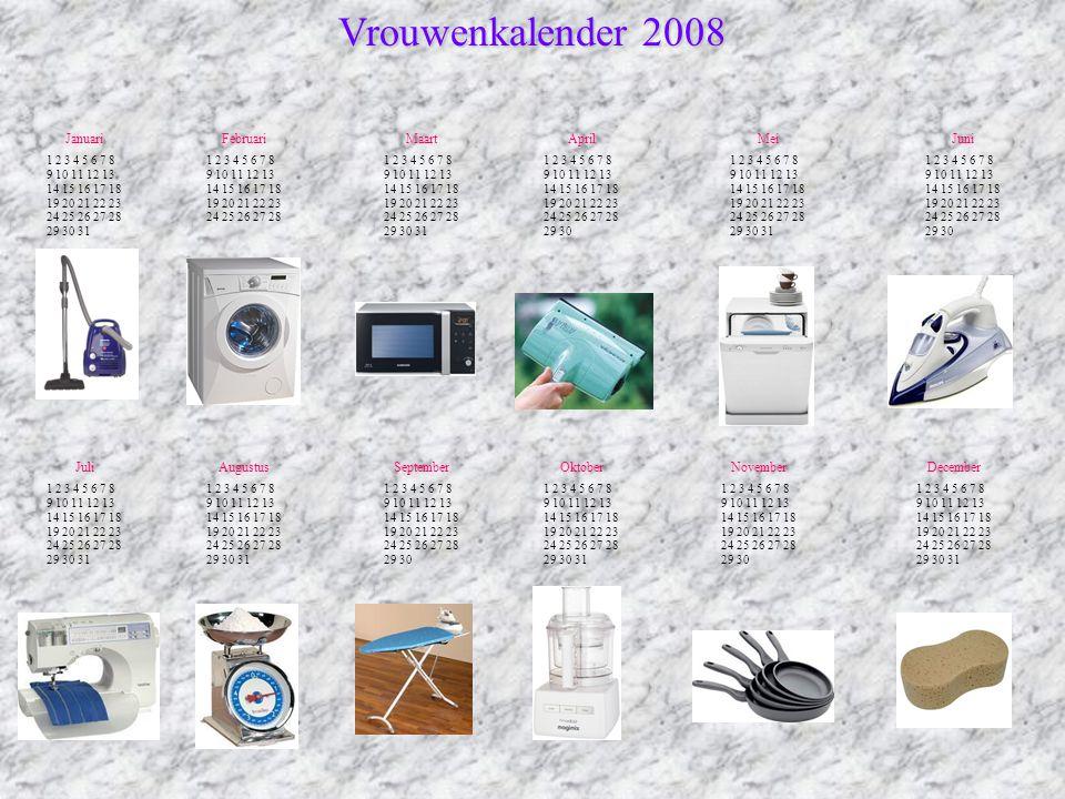 Vrouwenkalender 2008 Januari Februari Maart April Mei Juni Juli