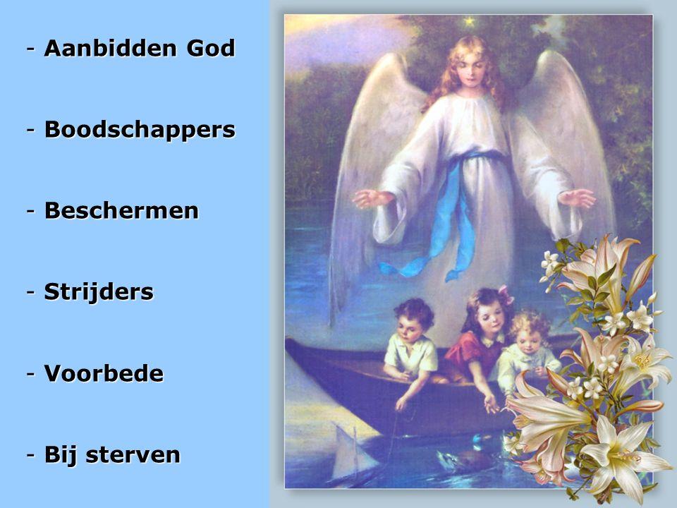 Aanbidden God Boodschappers Beschermen Strijders Voorbede Bij sterven