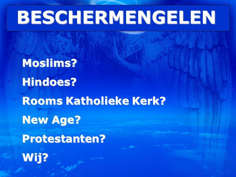 BESCHERMENGELEN Moslims Hindoes Rooms Katholieke Kerk New Age