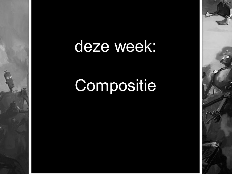 deze week: Compositie