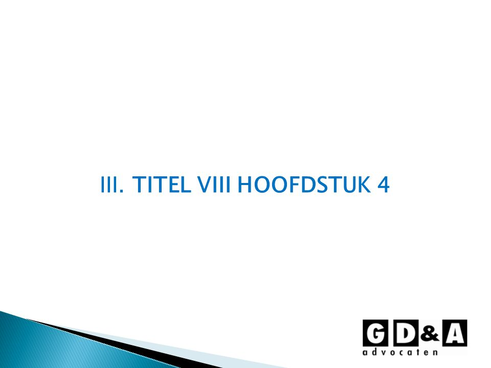 III. TITEL VIII HOOFDSTUK 4