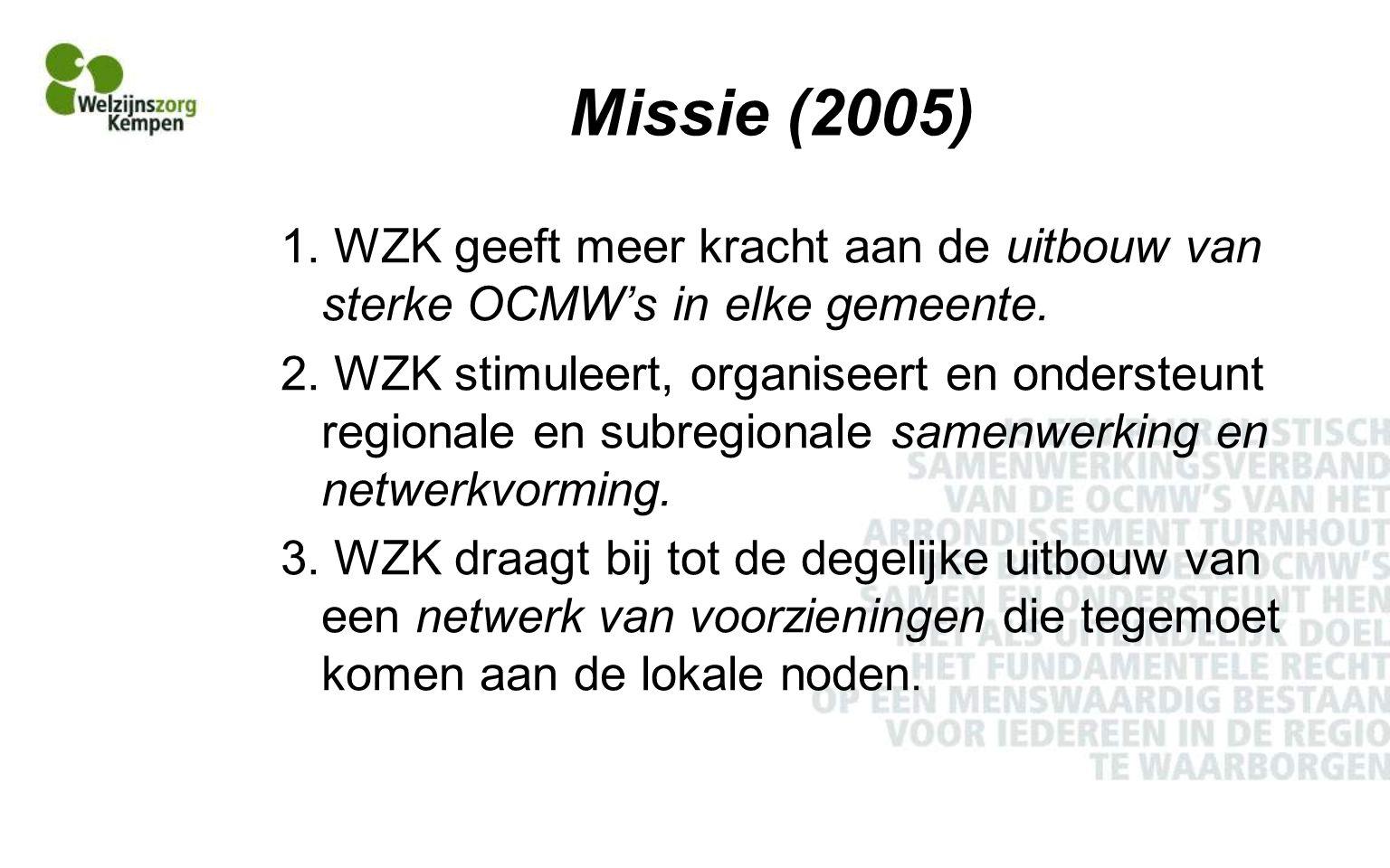 Missie (2005) 1. WZK geeft meer kracht aan de uitbouw van sterke OCMW's in elke gemeente.