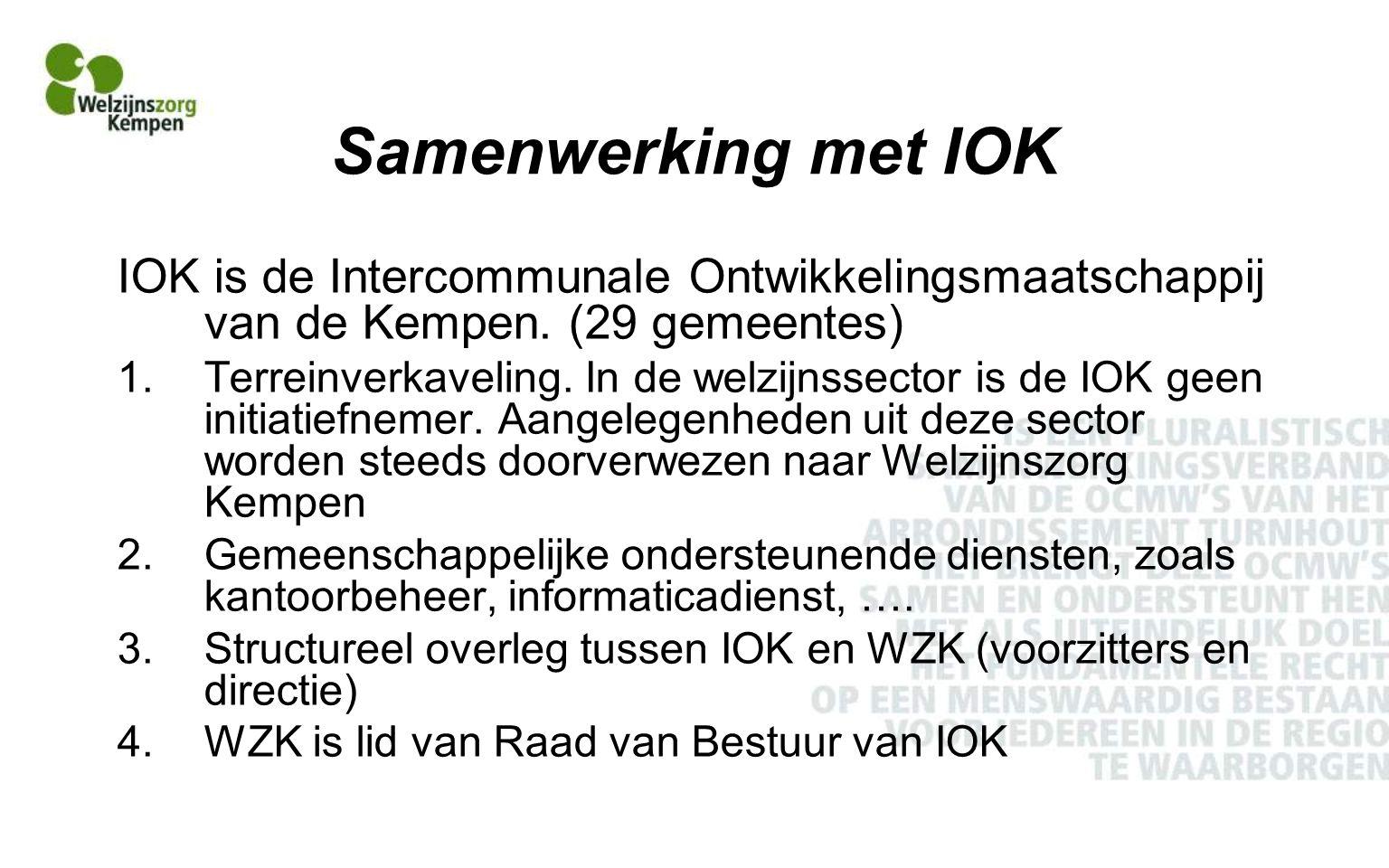 Samenwerking met IOK IOK is de Intercommunale Ontwikkelingsmaatschappij van de Kempen. (29 gemeentes)