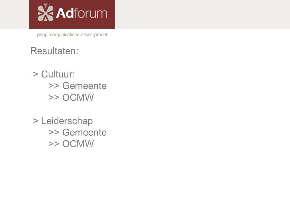 Resultaten: > Cultuur: >> Gemeente >> OCMW > Leiderschap