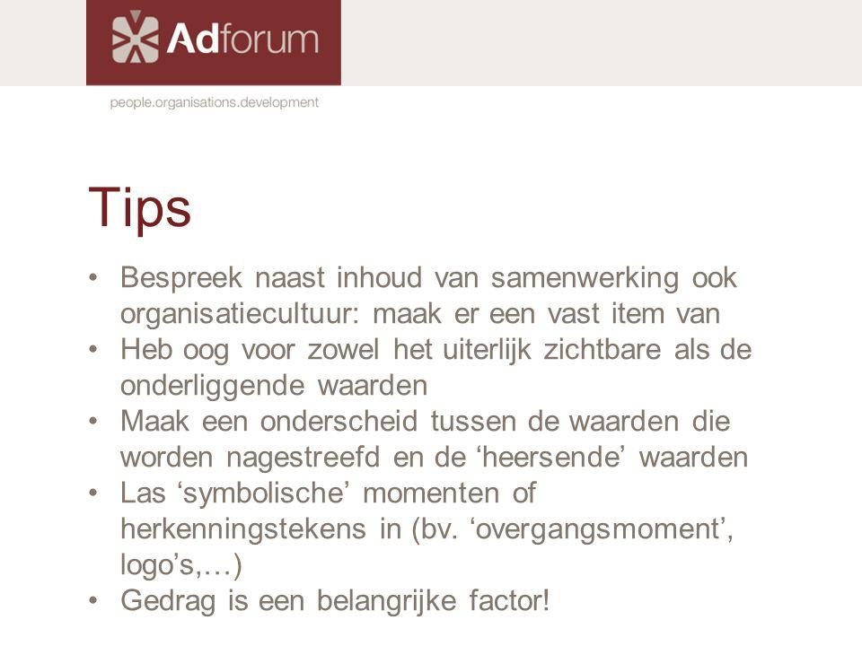 Tips Bespreek naast inhoud van samenwerking ook organisatiecultuur: maak er een vast item van.