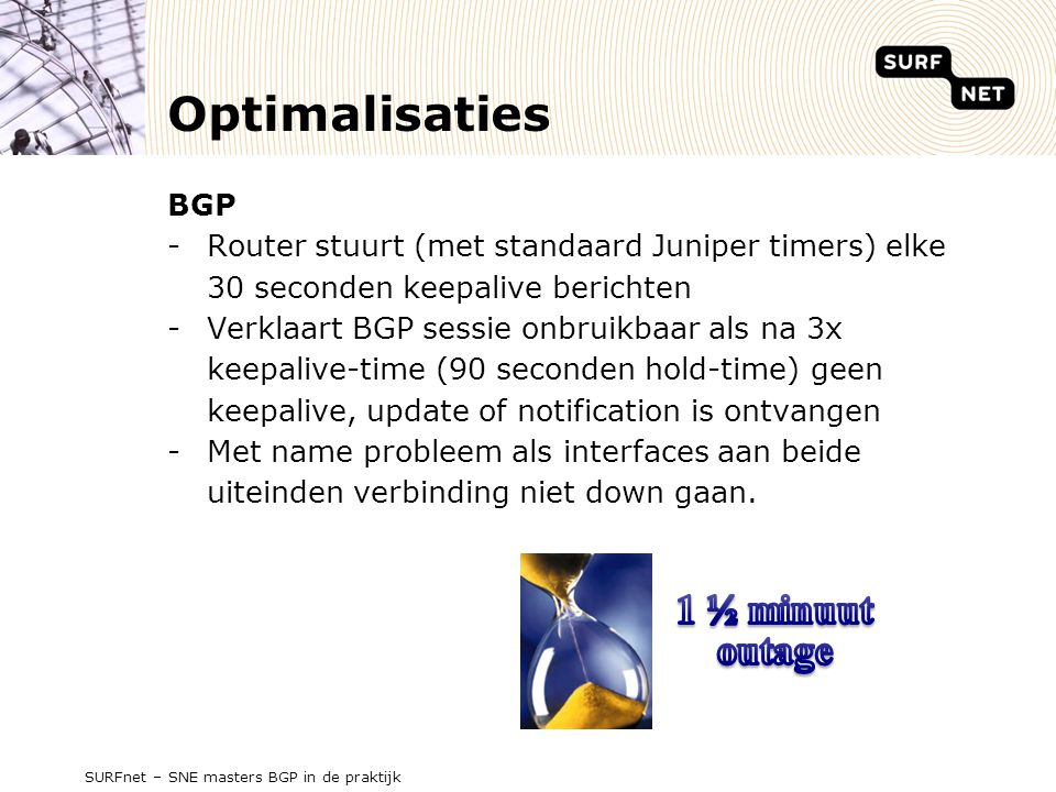 Optimalisaties 1 ½ minuut outage BGP