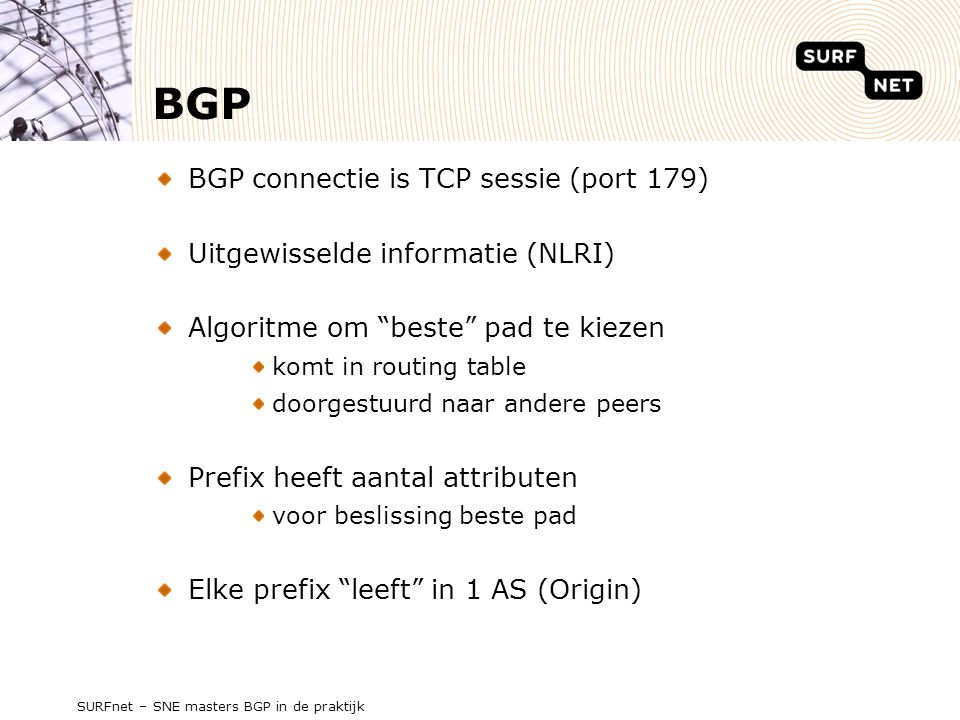 BGP BGP connectie is TCP sessie (port 179)
