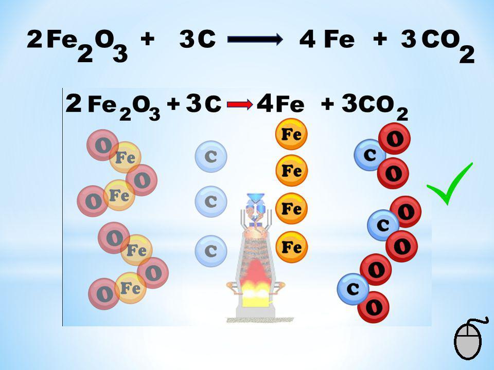 2 Fe O + C Fe + CO 3 4 3 2 3 2