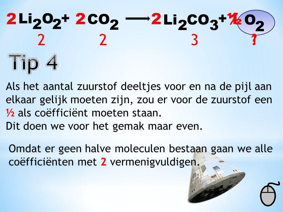 2 Li O. + 2. CO. 2. Li CO. + ½. 1. O. 2. 2. 2. 2. 3. 2. 2. 2. 3. 1. Tip 4.