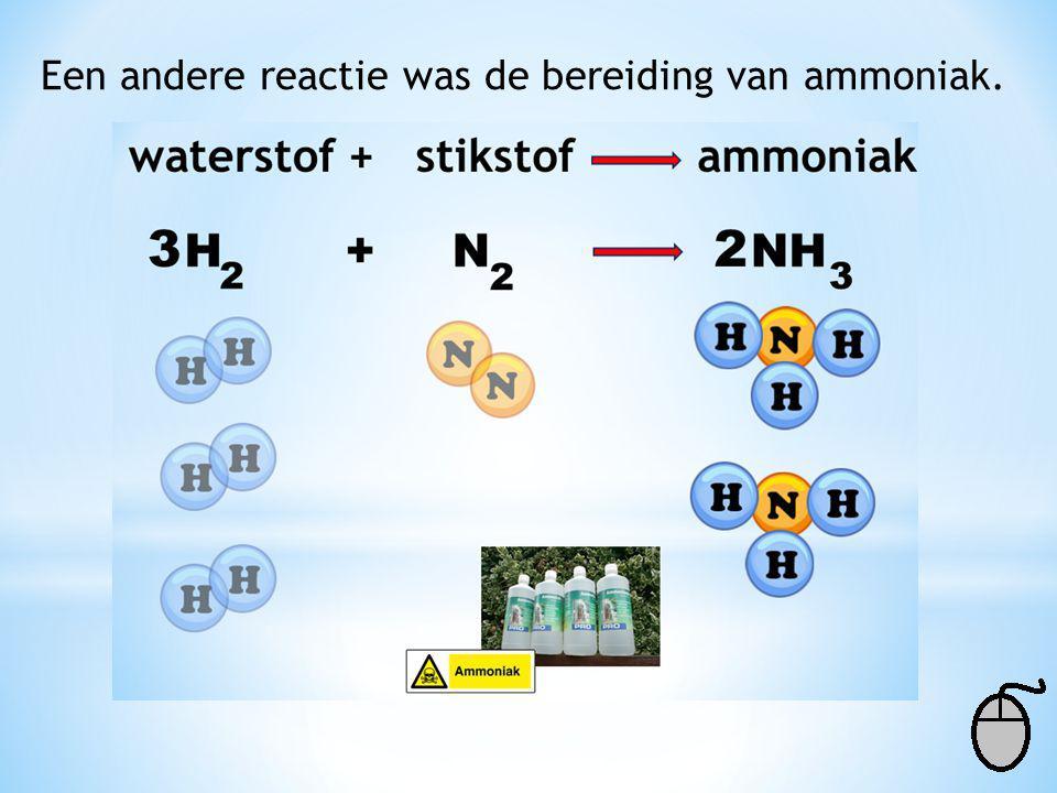 Een andere reactie was de bereiding van ammoniak.