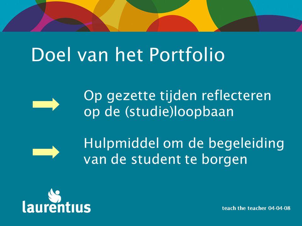 Doel van het Portfolio Op gezette tijden reflecteren op de (studie)loopbaan. Hulpmiddel om de begeleiding van de student te borgen.