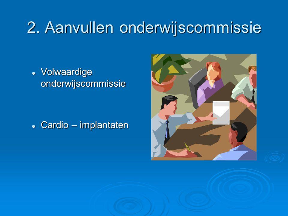 2. Aanvullen onderwijscommissie