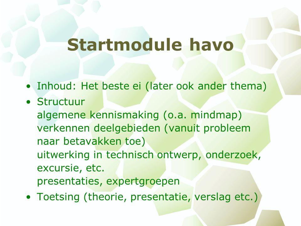 Startmodule havo Inhoud: Het beste ei (later ook ander thema)