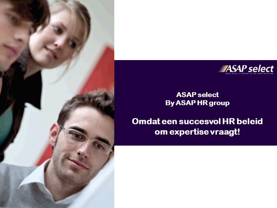 ASAP select By ASAP HR group Omdat een succesvol HR beleid om expertise vraagt!