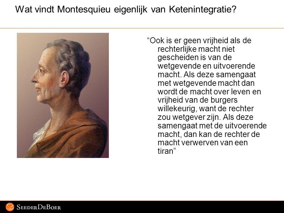 Wat vindt Montesquieu eigenlijk van Ketenintegratie