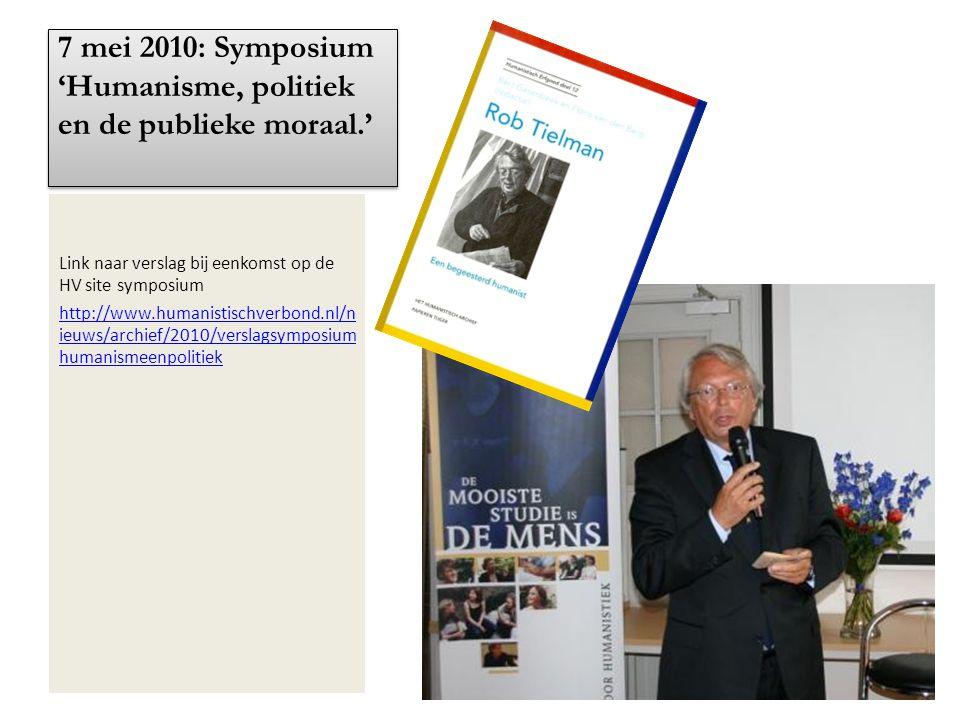 7 mei 2010: Symposium 'Humanisme, politiek en de publieke moraal.'