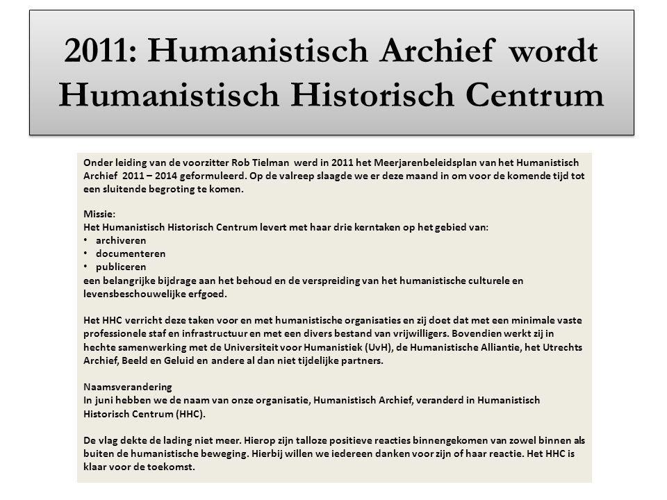 2011: Humanistisch Archief wordt Humanistisch Historisch Centrum