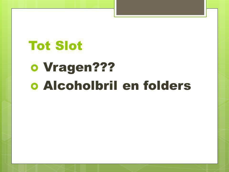 Tot Slot Vragen Alcoholbril en folders