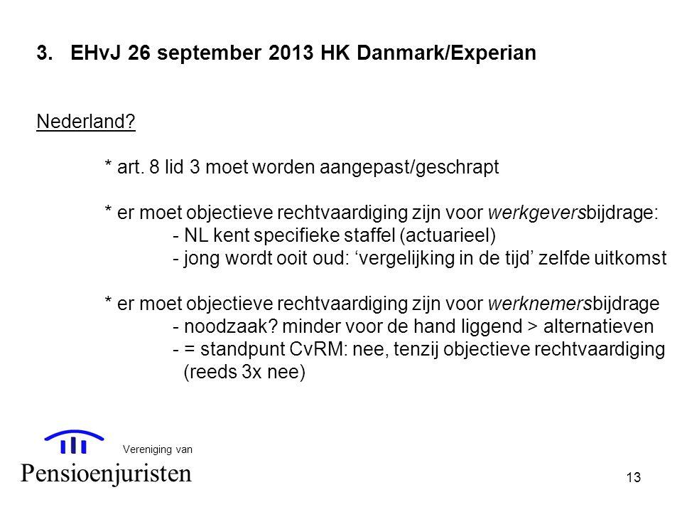 Pensioenjuristen EHvJ 26 september 2013 HK Danmark/Experian Nederland