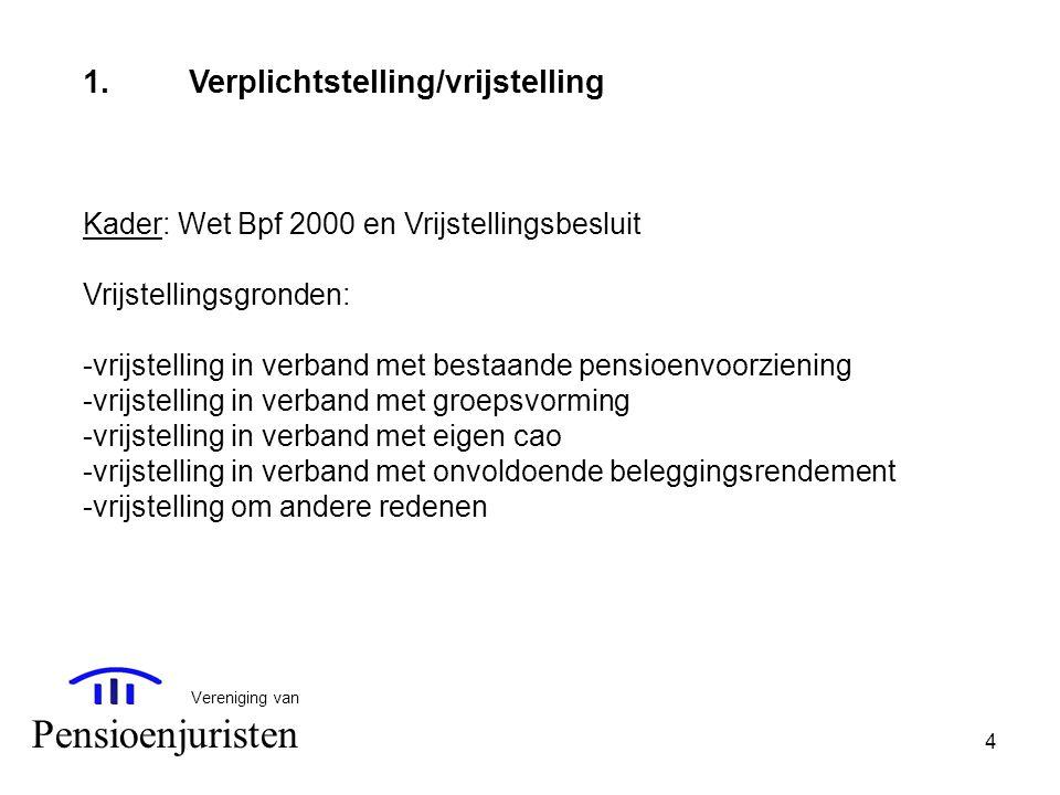 Pensioenjuristen 1. Verplichtstelling/vrijstelling