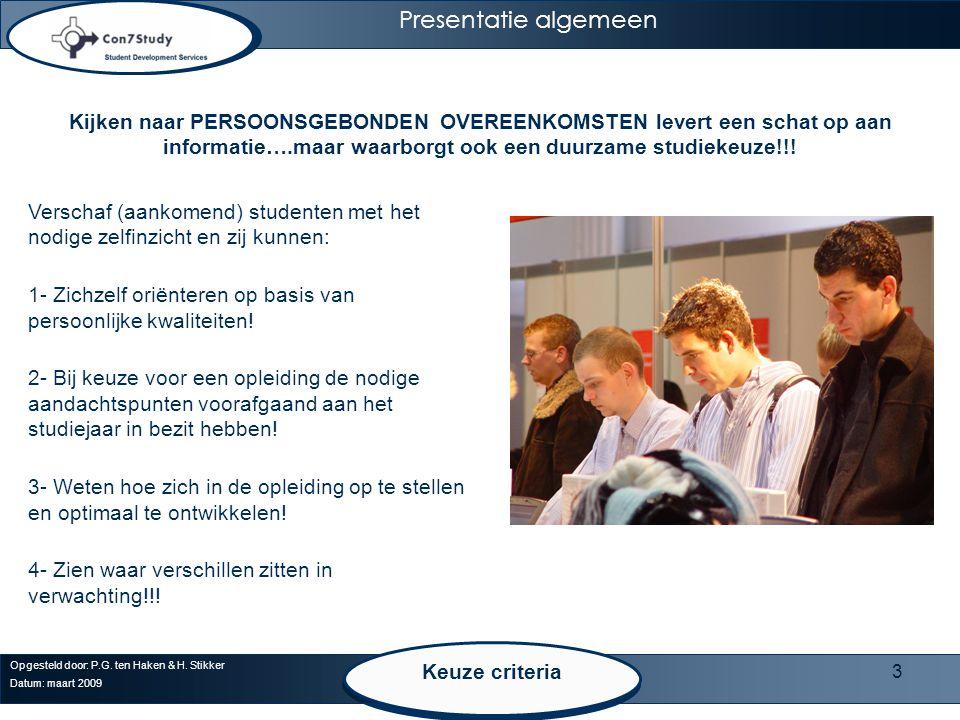 Presentatie algemeen Kijken naar PERSOONSGEBONDEN OVEREENKOMSTEN levert een schat op aan informatie….maar waarborgt ook een duurzame studiekeuze!!!