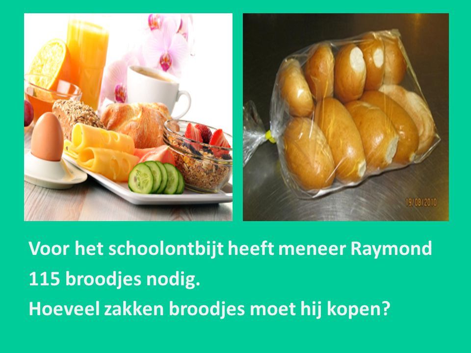 Voor het schoolontbijt heeft meneer Raymond
