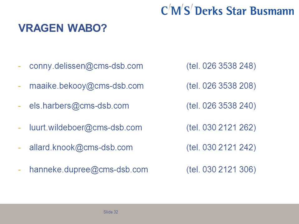 VRAGEN WABO conny.delissen@cms-dsb.com (tel. 026 3538 248)