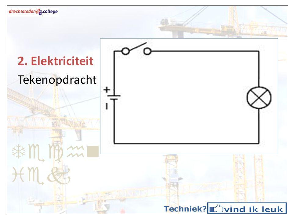 Techniek 2. Elektriciteit Tekenopdracht