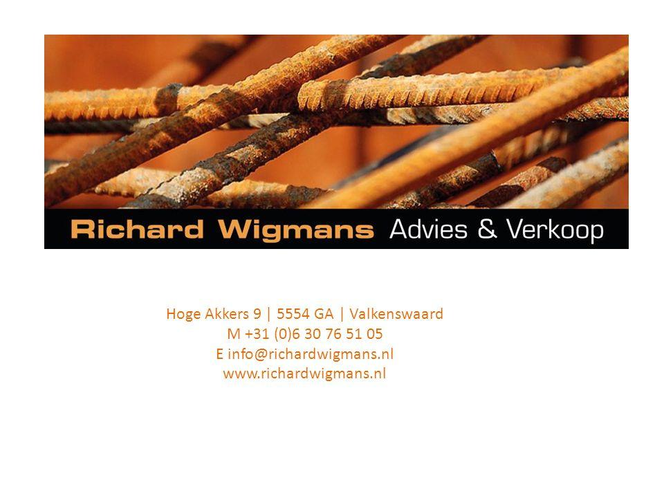 Hoge Akkers 9 | 5554 GA | Valkenswaard M +31 (0)6 30 76 51 05 E info@richardwigmans.nl www.richardwigmans.nl