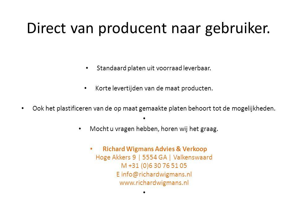 Direct van producent naar gebruiker.