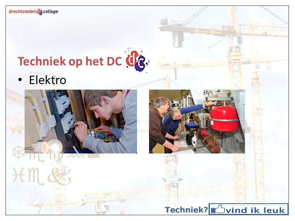 Techniek Techniek op het DC Elektro