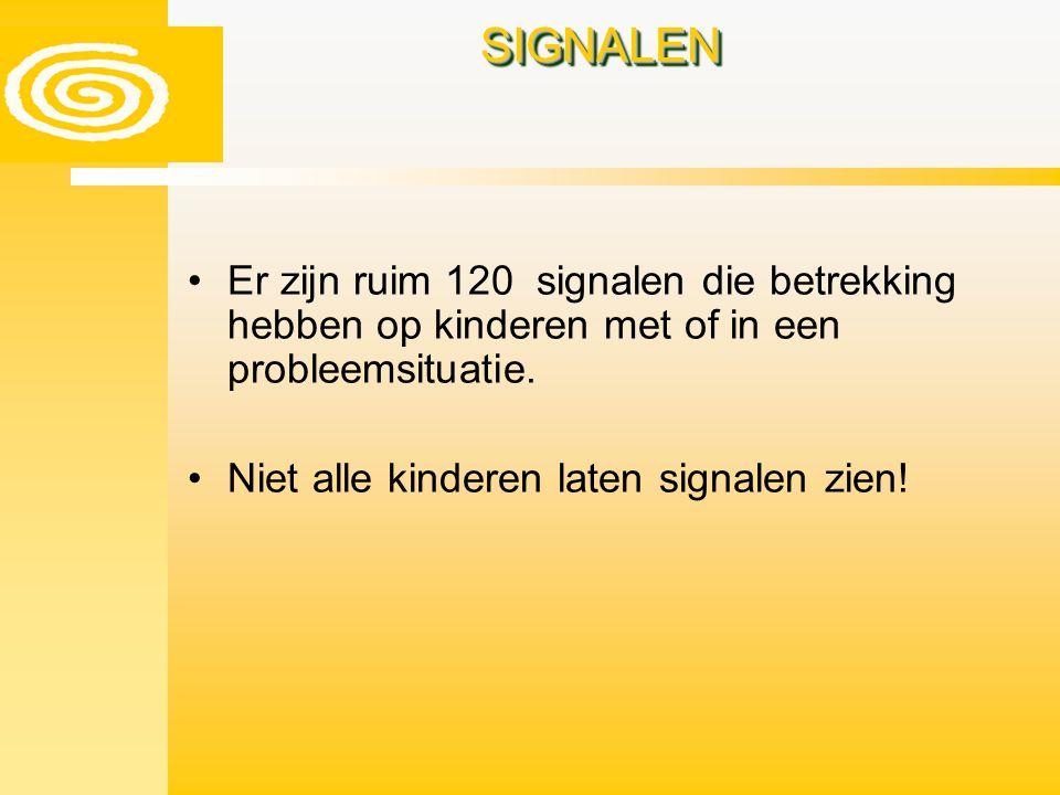 SIGNALEN Er zijn ruim 120 signalen die betrekking hebben op kinderen met of in een probleemsituatie.