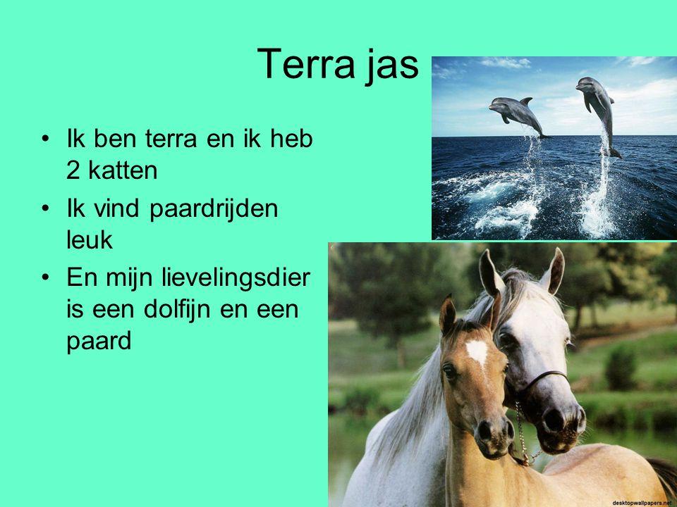 Terra jas Ik ben terra en ik heb 2 katten Ik vind paardrijden leuk