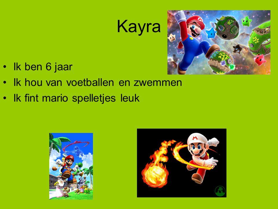 Kayra Ik ben 6 jaar Ik hou van voetballen en zwemmen