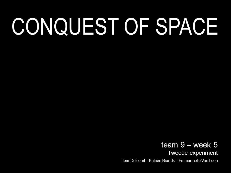CONQUEST OF SPACE team 9 – week 5 Tweede experiment