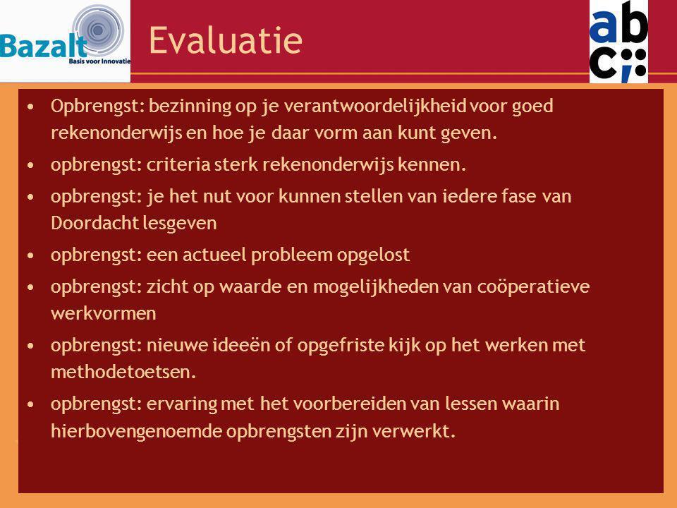 Evaluatie Opbrengst: bezinning op je verantwoordelijkheid voor goed rekenonderwijs en hoe je daar vorm aan kunt geven.
