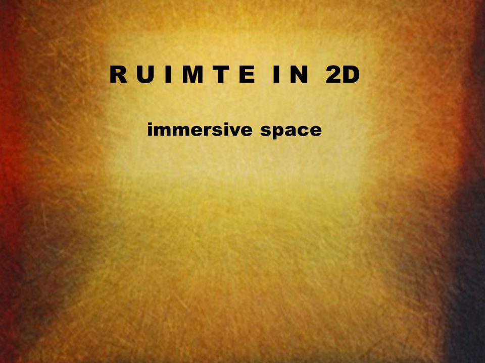 R U I M T E I N 2D immersive space 1