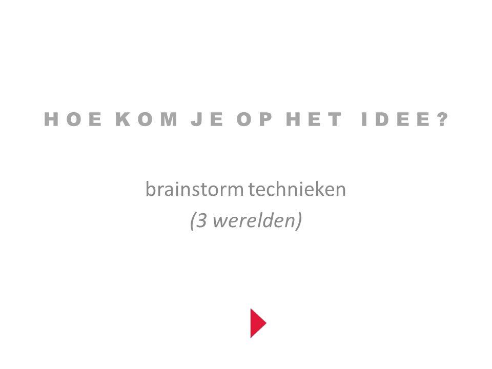 brainstorm technieken (3 werelden)