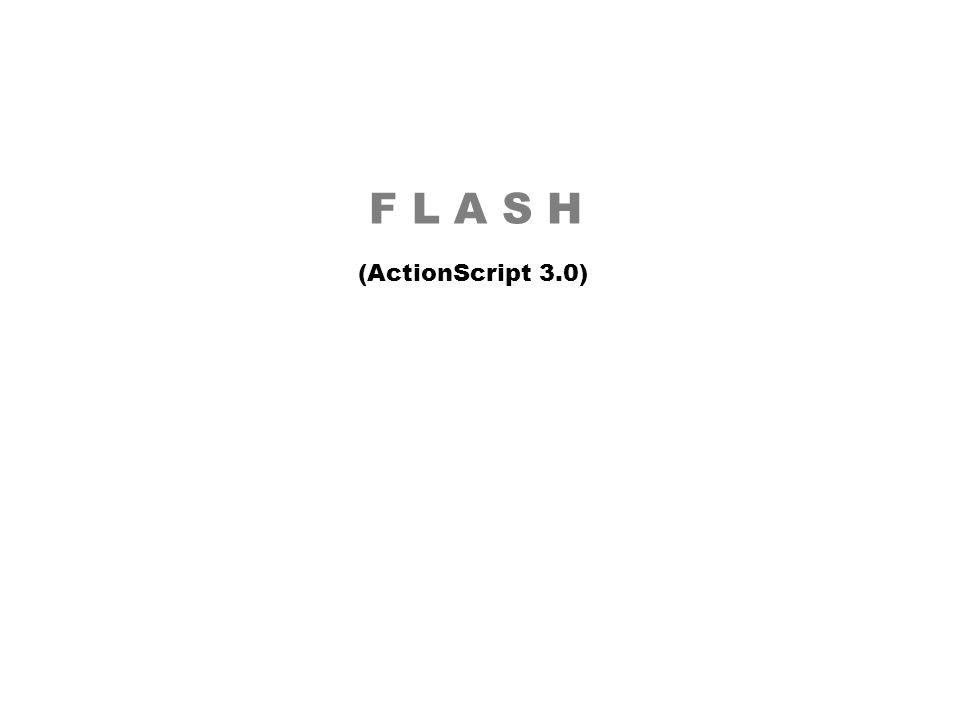 F L A S H (ActionScript 3.0) Geen uitgebreide 'scripting'.