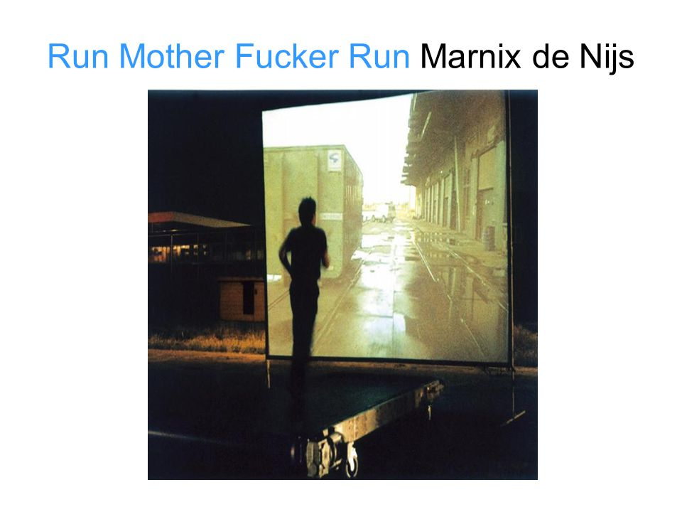 Run Mother Fucker Run Marnix de Nijs