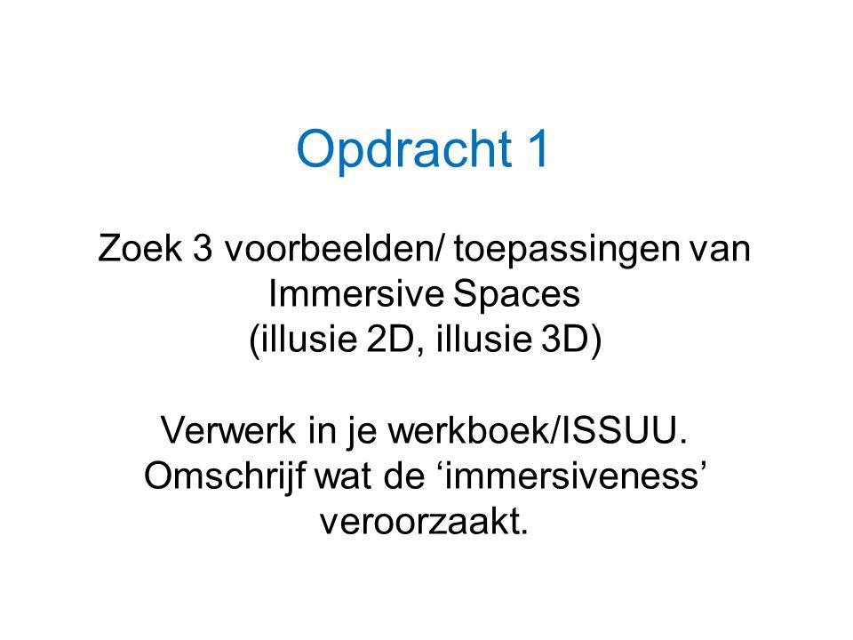 Opdracht 1 Zoek 3 voorbeelden/ toepassingen van Immersive Spaces