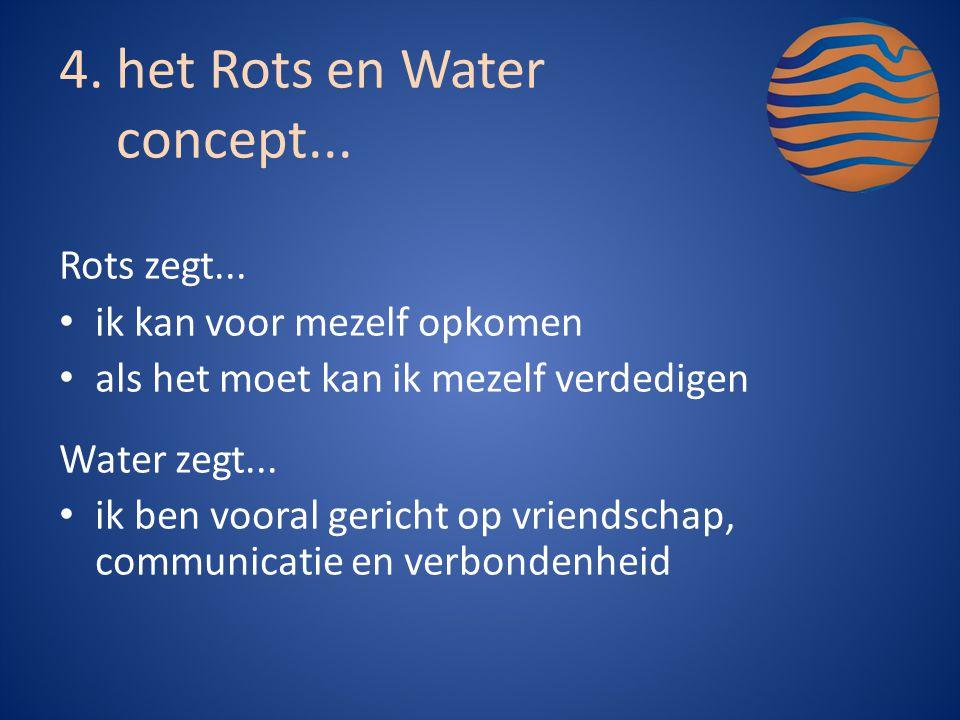het Rots en Water concept...