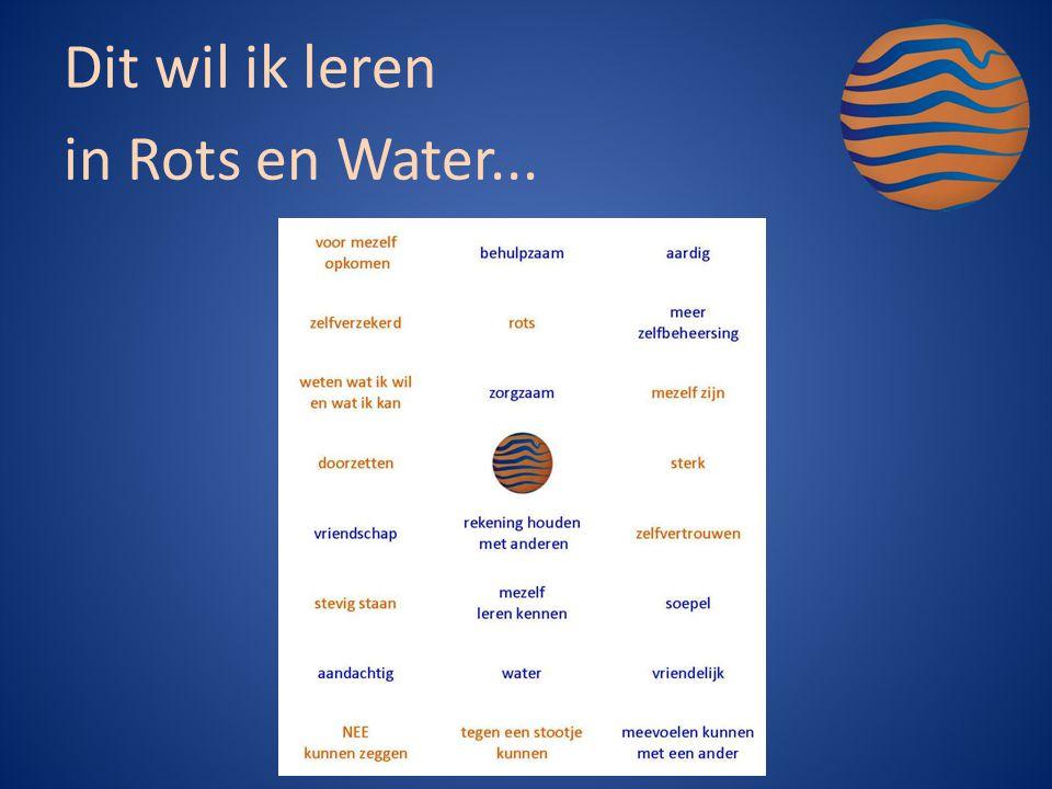 Dit wil ik leren in Rots en Water...
