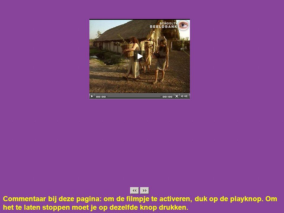 Commentaar bij deze pagina: om de filmpje te activeren, duk op de playknop.