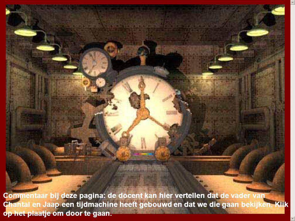 Commentaar bij deze pagina: de docent kan hier vertellen dat de vader van Chantal en Jaap een tijdmachine heeft gebouwd en dat we die gaan bekijken.