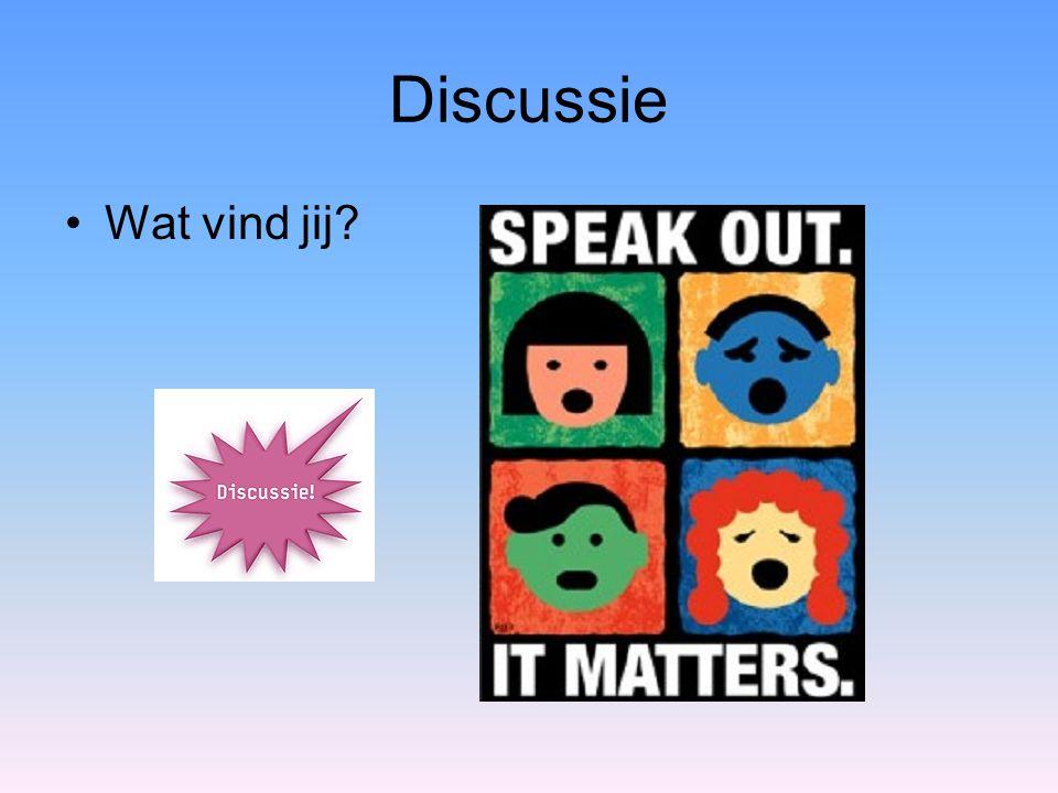 Discussie Wat vind jij