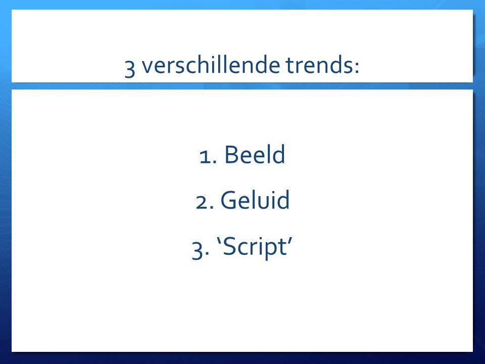 3 verschillende trends: