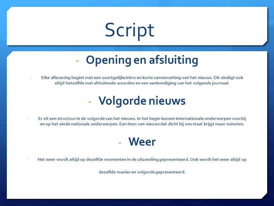 Script Opening en afsluiting Volgorde nieuws Weer