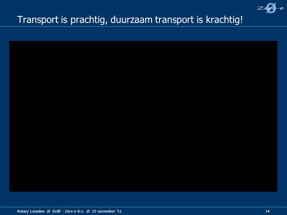 Transport is prachtig, duurzaam transport is krachtig!