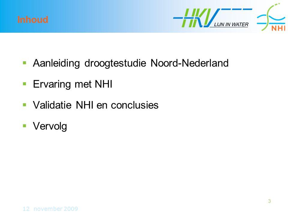 Aanleiding droogtestudie Noord-Nederland Ervaring met NHI